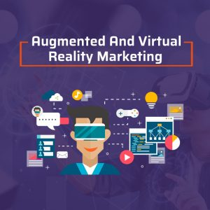 Augmented And Virtual Reality Marketing