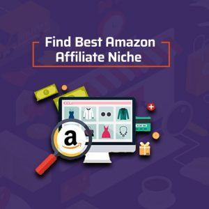 How to Find Best Amazon Affiliate Niche