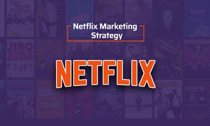 Netflix Marketing Strategy
